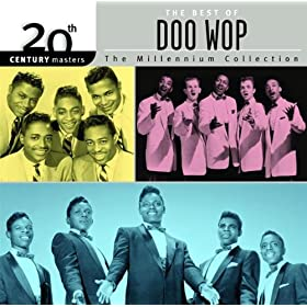 20th Century Masters: The Millennium Collection - The Best Of Doo Wop