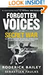 Forgotten Voices of the Secret War: A...
