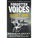 Forgotten Voices of the Secret War: An Inside History of Special Operations in the Second World Warby Roderick Bailey