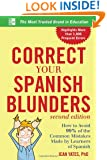 Correct Your Spanish Blunders, 2nd Edition (Correct Your Blunders)