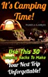 It's Camping Time! Use This 30 Campin...