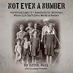 Not Even a Number: Surviving Larger C - Auschwitz II - Birkenau | Edith Perl
