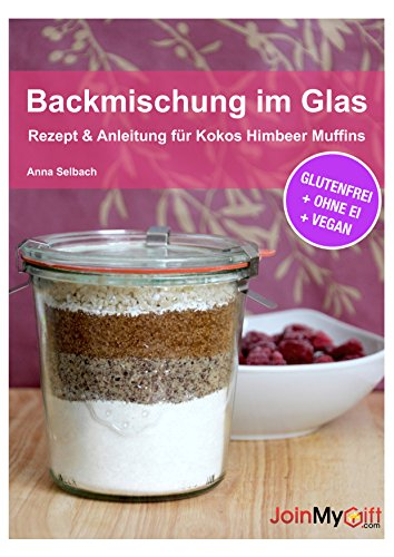 8 books of anna selbach backmischung im glas rezepte anleitungen f r kokos himbeer muffins. Black Bedroom Furniture Sets. Home Design Ideas