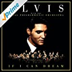 If I Can Dream: Elvis Presley with th...