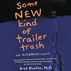 Some NEW Kind of Trailer Trash | [Dr. Brad Blanton]