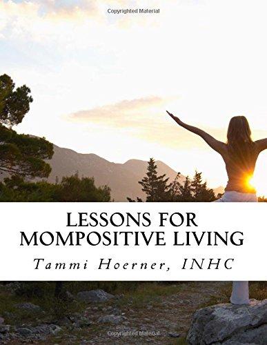 Lessons for MomPositive Living: Attainable Wellness for Modern Moms