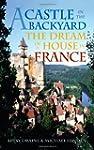 A Castle in the Backyard: The Dream o...