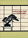 img - for The Japanese Art of Miniature Trees and Landscapes. book / textbook / text book