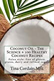 Coconut Oil - The Science + 100 Healthy Coconut Recipes
