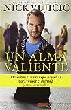 Un alma valiente. Tu puedes superar el bullying (y otras cosas que te limitan) (Spanish Edition)