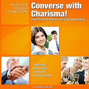 Converse with Charisma!: How to Talk to Anyone and Enjoy Networking   [ Made for Success]