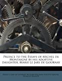img - for Preface to the Essays of Michel de Montaigne by his adoptive daughter, Marie Le Jars de Gournay book / textbook / text book