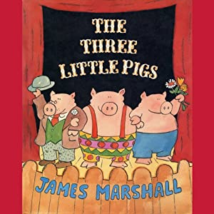 The Three Little Pigs | [James Marshall]