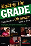 Making the Grade: Everything Your Sixth Grader Needs to Know