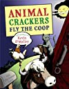 Animal Crackers Fly The Coop
