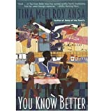 img - for [ You Know Better (Perennial) [ YOU KNOW BETTER (PERENNIAL) ] By Ansa, Tina McElroy ( Author )Jan-07-2003 Paperback book / textbook / text book