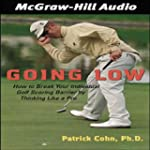 Going Low: How to Break Your Individu...