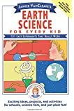 Janice VanCleave's Earth Science for Every Kid: 101 Easy Experiments that Really Work