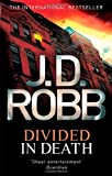 J. D. Robb Divided In Death: 18