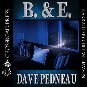 B. & E.: A Whit Pynchon Mystery, Book 5 | [Dave Pedneau]