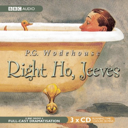 Right Ho, Jeeves: A BBC Full-Cast Radio Drama (BBC Audio)