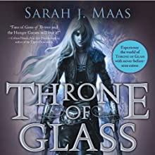 Throne of Glass: A Throne of Glass Novel (       UNABRIDGED) by Sarah J. Maas Narrated by Elizabeth Evans