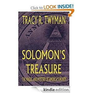 Solomon's Treasure: The Magic and Mystery of America's Money Tracy Twyman