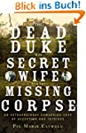 The Dead Duke, His Secret Wife, and t...