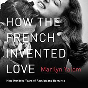 How the French Invented Love Audiobook