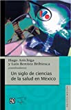 img - for Un siglo de ciencias de la salud en M xico (Pannonia Konyvek,) (Spanish Edition) book / textbook / text book