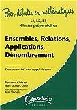 echange, troc Bertrand CINTRACT, Jean-Jacques COLIN - Ensembles, Relations, Applications, Dénombrement-Exercices corrigés avec rappels de cours - L1, L 2, L3, Classes préparatoir