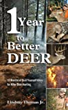 img - for One Year to Better Deer: 12 Months of Do-It-Yourself Ideas for Killer Deer Hunting book / textbook / text book