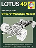 Lotus 49 Manual 1967-1970 (all marks): An insight into the design, engineering, maintenance and operation of Lotus's ground-breaking Formula 1 car (Haynes Owners' Workshop Manual)