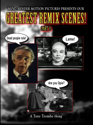 Tony Trombo'S: Greatest Remix Scenes! (Part 2, Rated Pg-13)