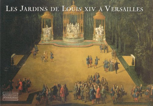 Les jardins de louis xiv a versailles le chef d 39 oeuvre de - Le jardin de versailles histoire des arts ...