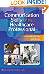 Communication Skills for the Healthca...