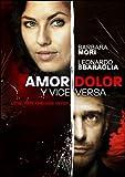Amor Dolor Y Vice Versa