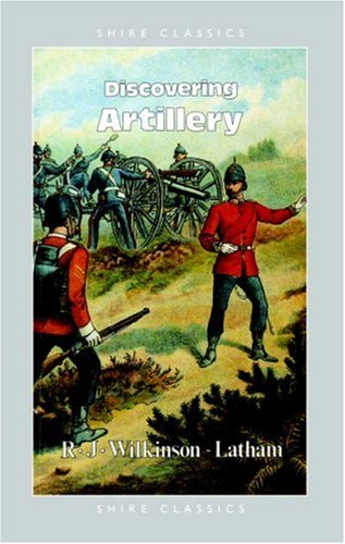 Discovering Artillery (Shire Discovering)