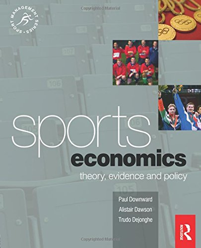 Sports Economics: Theory, Evidence and Policy (Sport Management)