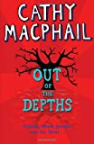 Out of the Depths (0747599092) by MacPhail, Catherine