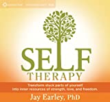 Self-Therapy: Transform Stuck Parts of Yourself Into Inner Resources of Strength, Love, and Freedom Jay Earley