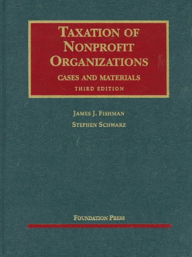 Taxation of Nonprofit Organizations, Cases and Materials,...