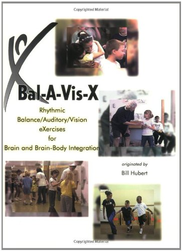 Bal-A-Vis-X  Rhythmic Balance Auditory Vision eXercises for Brain and Brain-Body Integration097081044X : image