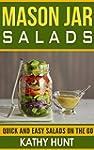 Mason Jar Salads: Quick and Easy Sala...