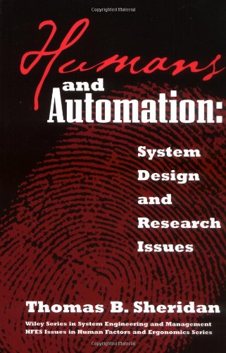 Humans and Automation: System Design and Research Issues (Wiley Series in Systems Engineering and Management)