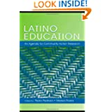 Latino Education: An Agenda for Community Action Research (National Latino/a Education Research and Policy Project...