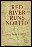 img - for Red River Runs North! book / textbook / text book