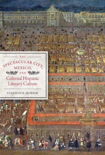 the-spectacular-city-mexico-and-colonial-hispanic-literary-culture-joe-r-and-teresa-lozano-long-seri