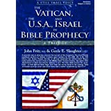 A Still Small Voice: The Vatican, the USA, and Israel in Bible Prophecy ~ Gayle E. Slaughter