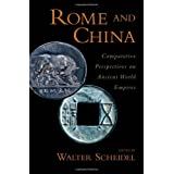 Rome and China: Comparative Perspectives on Ancient World Empires (Oxford Studies in Early Empires) ~ Walter Scheidel